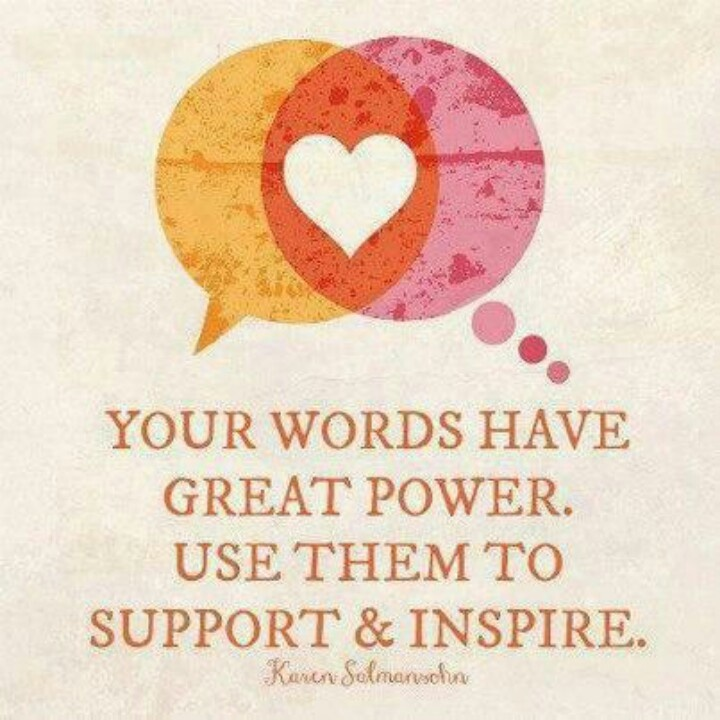use your words to support and inspire!