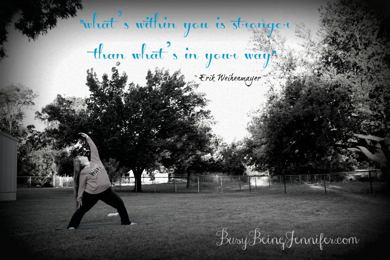 Whats within you is stronger that what's in your way - busybeingjennifer.com