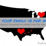 When your family is far away... tips for staying connected no matter how far apart you are - busybeingjennifer.com