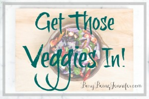 Get those veggies in - busybeingjennifer.com