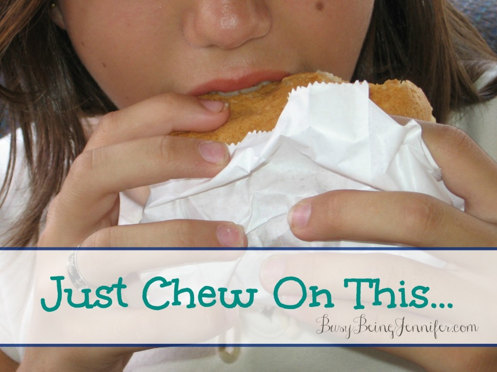 Just Chew On This - BusyBeingJennifer.com