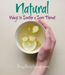 Natural Ways to Soothe a Sore Throat - BusyBeingJennifer.com