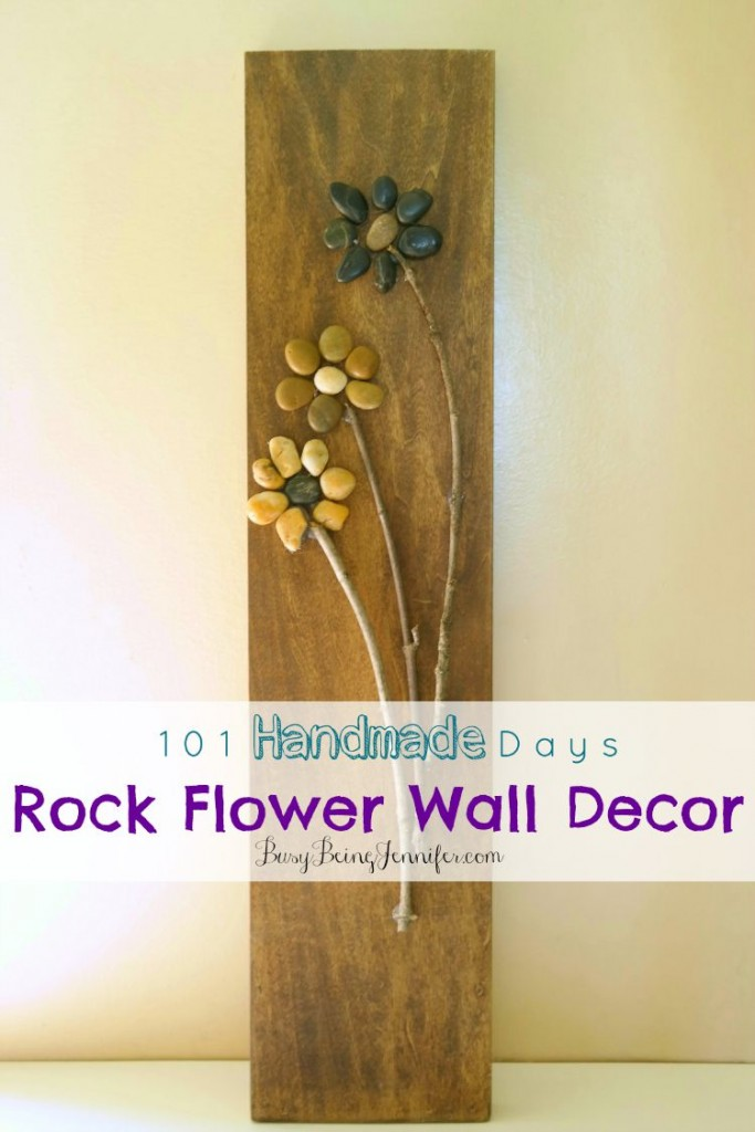 Rock Flower Wall Decor - BusyBeingJennifer.com #101HandmadeDays