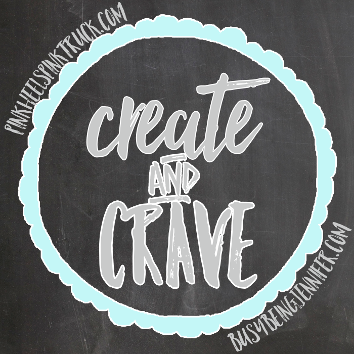 NEW: Create and Crave Link Party on BusyBeingJennifer.com