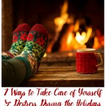 7 Ways to Take Care of Yourself & Destress During the Holidays - BusyBeingJennifer.com