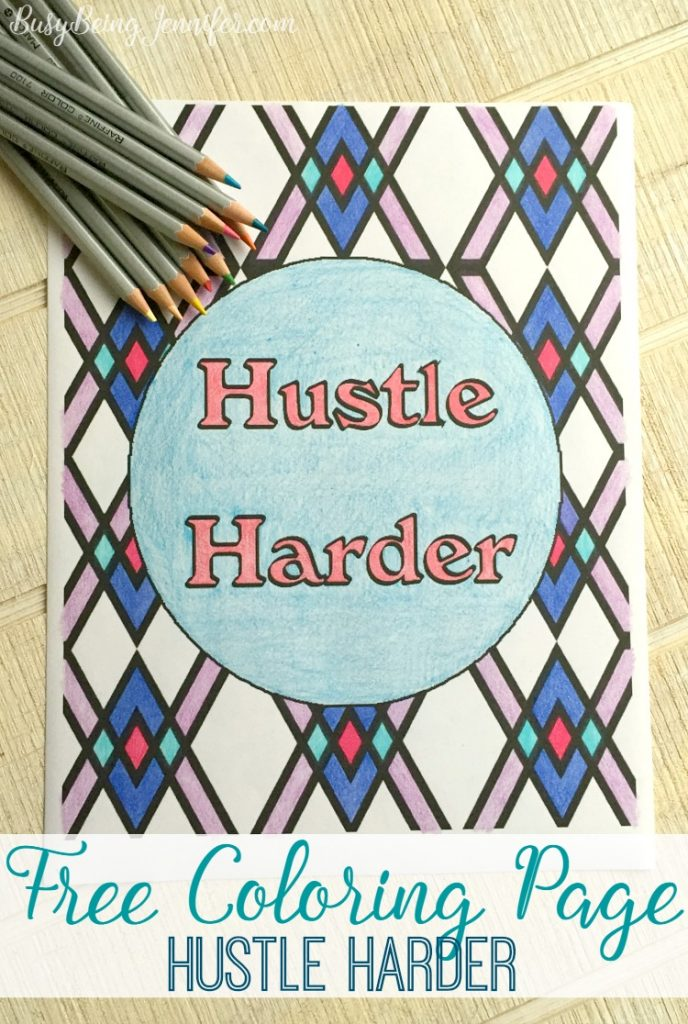 #Freebie! Hustle Harder Coloring Page - BusyBeingJennifer.com