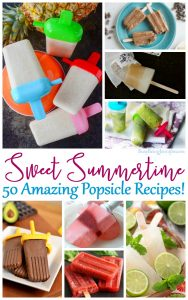 Sweet Summertime Popsicle Recipes! - 50 Amazing treats to help you beat the heat this year!