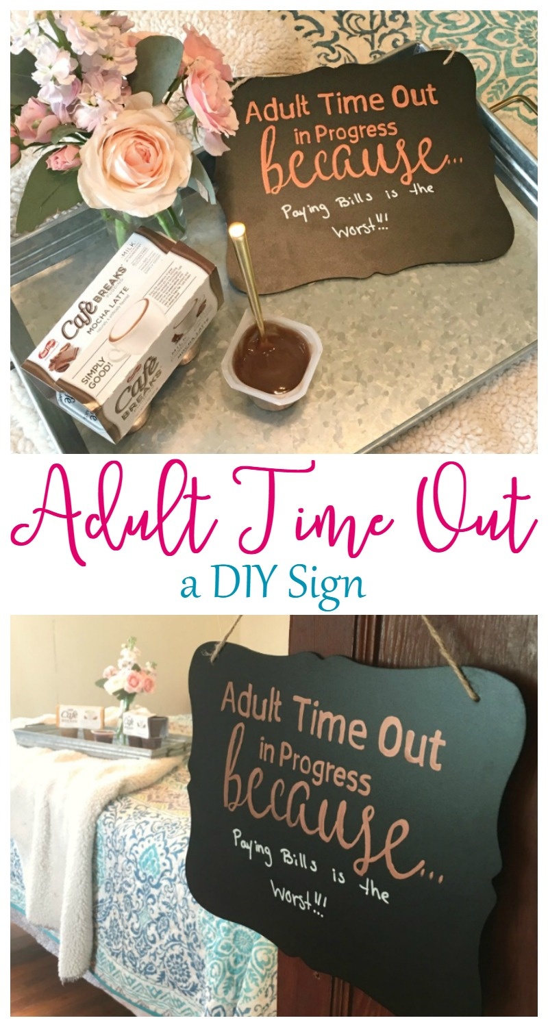 Self Care: Sometimes You Just Need an Adult Time Out + DIY Sign