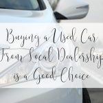 Buying a Used Car From Local Dealership is a Good Choice