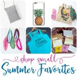 Shop Small! If I can't make it myself, I'm most likely to purchase it from a small or handmade shop! I've recently done some summer shopping and wanted to share my summer favorites with y'all too!