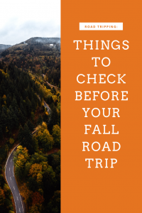 There are few things I love more in fall than a good road trip! To make sure that everything is good to go make sure you go through this list of things to check before your fall road trip!