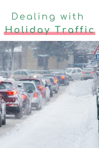 The holidays are busy times, and traffic can be crazy. Here are a few tips make dealing with holiday traffic a little easier!